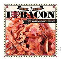 Kalendarz I Love Bacon 2018 Calendar Książki i Komiksy