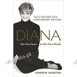 Diana: Her True Story - In Her Own Words: 25th Anniversary Edition Po angielsku