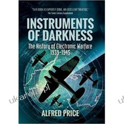 Instruments of Darkness: The History of Electronic Warfare, 1939-1945 Po angielsku