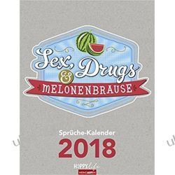 Kalendarz Sex, Drugs & Melonenbrause 2018 Calendar