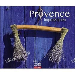 Kalendarz Prowansja Provence Impressionen Calendar 2018