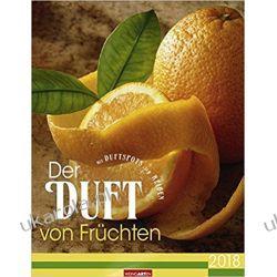 Kalendarz Owoce Der Duft von Früchten 2018 Fruits Calendar