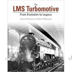 The LMS Turbomotive: From Evolution to Legacy Po angielsku