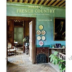 Perfect French Country: Inspirational interiors from rural France