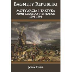 Bagnety Republiki. Motywacja i taktyka armii rewolucyjnej Francji 1791-1794