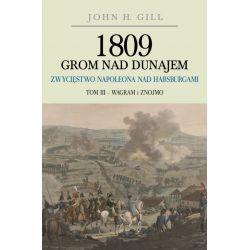 1809 Grom nad Dunajem. Zwycięstwo Napoleona nad Habsburgami. Tom III Wagram i Znojmo Kolekcje