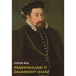 Maksymilian II. Zagadkowy cesarz Kolekcje