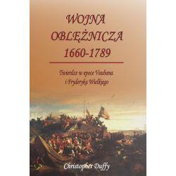Wojna oblężnicza 1660-1789. Twierdze w epoce Vaubana i Fryderyka Wielkiego