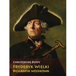 Fryderyk Wielki. Biografia wojskowa