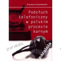 PODSŁUCH TELEFONICZNY W PROCESIE KARNYM i Prawie polskim Kryminalistyka