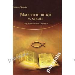 RELIGIA i NAUCZYCIEL W SZKOLE Miejsce Religii Tezy