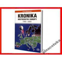 MISTRZOSTWA EUROPY W PIŁCE NOŻNEJ 1960-2004 Kronik