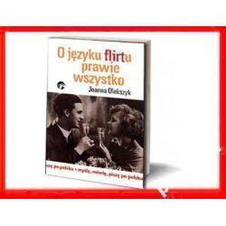 SOCJOLOGIA A FLIRT Język Flirtu Gra Miłosna Romans