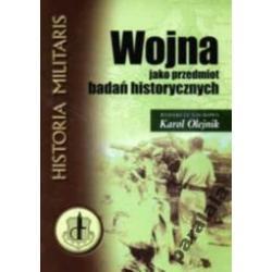 WOJNA KONFLIKTa BADANIA HISTORYCZNE Historia Wojen