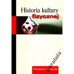 HISTORIA KULTURY FIZYCZNEJ Wychowanie Fizyczne AWF