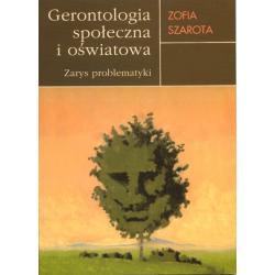 GERONTOLOGIA SPOLECZNA OSWIATOWA Starosc Z.Szarota