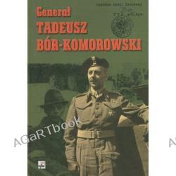 Generał Tadeusz Bór-Komorowski
