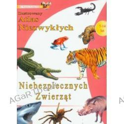 Ilustrowany atlas niezwykłych niebezpiecznych zwierząt