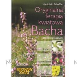 Oryginalna kwiatowa terapia Bacha dla początkujących