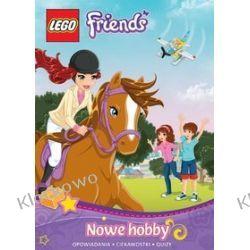 KSIĄŻKA LEGO FRIENDS - NOWE HOBBY Kompletne zestawy