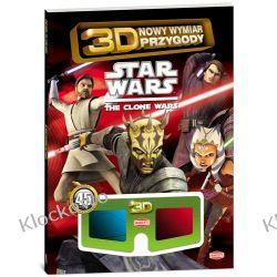 KSIĄŻKA  STAR WARS: The Clone Wars! 3D Nowy wymiar zabawy Kompletne zestawy