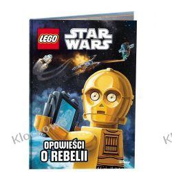 KSIĄŻKA LEGO® Star Wars™. Opowieści o Rebelii Książki dla dzieci i młodzieży
