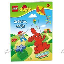 KSIĄŻKA LEGO DUPLO - ZRÓB TO, CO JA Książki dla dzieci i młodzieży