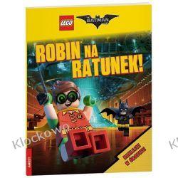 THE LEGO® BATMAN MOVIE. ROBIN™ NA RATUNEK Książki dla dzieci i młodzieży