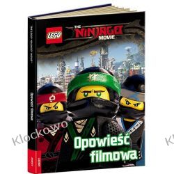 THE LEGO® NINJAGO® MOVIE™. OPOWIEŚĆ FILMOWA Książki dla dzieci i młodzieży