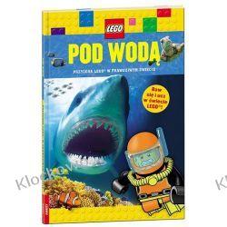 LEGO®. POD WODĄ. PRZYGODA LEGO® W PRAWDZIWYM ŚWIECIE Książki dla dzieci i młodzieży