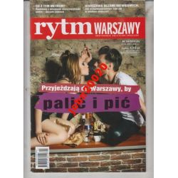 4/2014 RYTM WARSZAWY.PRZYJEŻDŻAJĄ GY PALIĆ I PIĆ