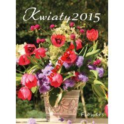 KALENDARZ 2015.KWIATY,FLOWERS