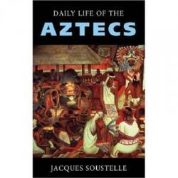 Daily Life of the Aztecs AZTEKOWIE INDIANIE