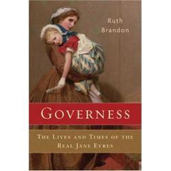 Governess: The Lives and Times of the Real Jane Eyres GUWERNANTKI W XIX w. ANGLII