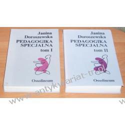 Pedagogika specjalna I i II tom Janina Doroszewska Pedagogika, resocjalizacja
