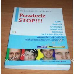 Powiedz STOP!!! Apatii, depresji, chandrze, nerwicom, stresowi, nadpobudliwości, wewnętrznej pustce, niekontrolowanym emocjom Pedagogika, resocjalizacja
