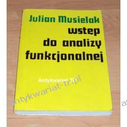 Wstęp do analizy funkcjonalnej  J. Musielak Matematyka, statystyka