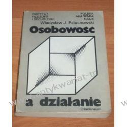 Osobowość a działanie Władysław J. Paluchowski