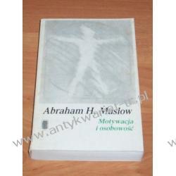 Motywacja a osobowość Abraham H. Maslow