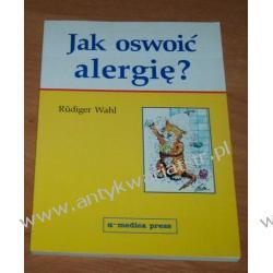 Jak oswoić alergię Rüdiger Wahl