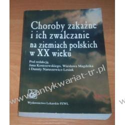 Choroby zakaźne i ich zwalczanie na ziemiach polskich w XX wieku