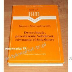 Dystrybucje, przestrzenie Sobolewa, równania różniczkowe, Marcinkowska, biblioteka matematyczna 75 Matematyka, statystyka