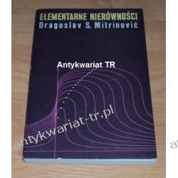 Elementarne nierówności Dragoslav S. Mitrinowic Matematyka, statystyka