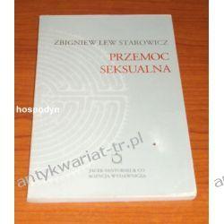 Przemoc seksualna Zbigniew Lew Starowicz