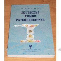Barbara F. Okun Skuteczna pomoc psychologiczna