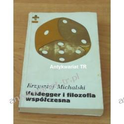 Heidegger i filozofia współczesna, Krzysztof Michalski