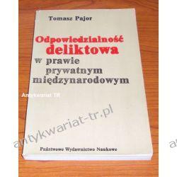 Odpowiedzialność deliktowa w prawie prywatnym międzynarodowym, Tomasz Pajor Prawo, administracja