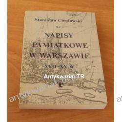 Napisy pamiątkowe w Warszawie XVII-XX w., Stanisław Ciepłowski