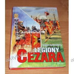 Legiony Cezara. Opowieść o dziesiątym i najwaleczniejszym legionie Cezara i o wojskach rzymskich, Stephen Dando-Collins