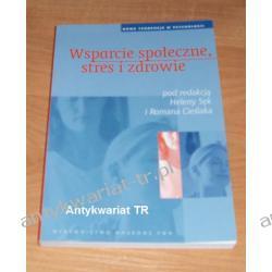 Wsparcie społeczne, stres i zdrowie, pod redakcją Heleny Sęk i Romana Cieślaka Pedagogika, resocjalizacja